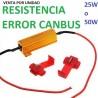 RESISTENCIA ERROR CANBUS 25W / 50W COCHE MOTO FURGONETA